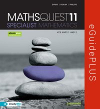 Maths Quest 11 Specialist Mathematics VCE Units 1 and 2 eGuidePLUS (Online Purchase) Image