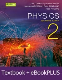 Physics 2 VCE Units 3 and 4 eBookPLUS & Print + StudyOn VCE Physics Units 3 and 4 2E Image