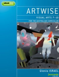 Artwise Visual Arts for the Australian Curriculum Years 7-10 & eBookPLUS Image