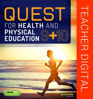 Quest for Health & Physical Education Year 9 & 10 Australian Curriculum Teacher Edition eGuidePLUS (Online Purchase)