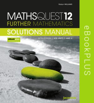 Maths Quest 12 Further Mathematics 5E VCE Units 3 and 4 Solutions Manual eBookPLUS (Online Purchase)