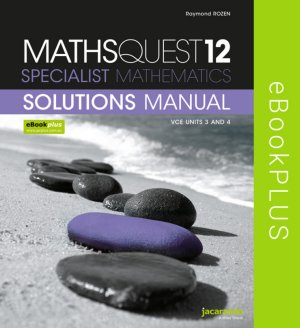 Maths Quest 12 Specialist Mathematics VCE Units 3 and 4 Solutions Manual eBookPLUS (Online Purchase)