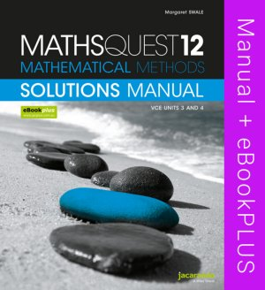 Maths Quest 12 Mathematical Methods VCE Units 3 and 4 Solutions Manual & eBookPLUS