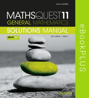 Maths Quest 11 General Mathematics VCE Units 1 and 2 Solutions Manual eBookPLUS (Online Purchase)