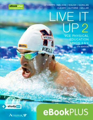 Live It Up 2 VCE Physical Education Units 3&4 4E eBookPLUS (Online Purchase)