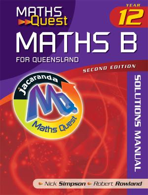 Maths Quest Maths B Year 12 for Queensland 2E Solutions Manual