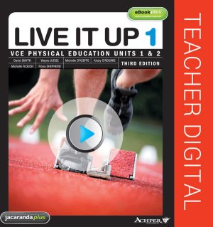 Live It Up 1 VCE Physical Education Units 1&2 3E Teacher eGuidePLUS (Online Purchase)